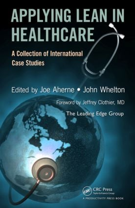 Applying Lean in Healthcare: A Collection of International Case Studies, 1st Edition (Hardback) book cover