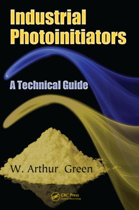 Industrial Photoinitiators: A Technical Guide, 1st Edition (Paperback) book cover