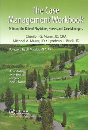 The Case Management Workbook: Defining the Role of Physicians, Nurses and Case Managers, 1st Edition (Paperback) book cover