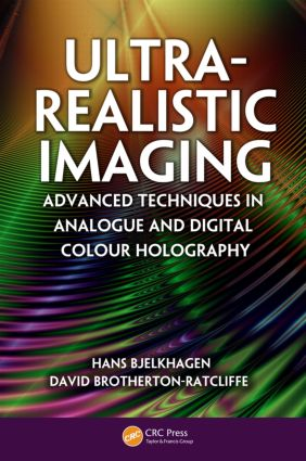 Ultra-Realistic Imaging: Advanced Techniques in Analogue and Digital Colour Holography (Hardback) book cover