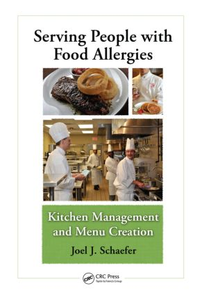 Serving People with Food Allergies: Kitchen Management and Menu Creation, 1st Edition (Paperback) book cover