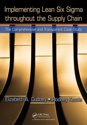 Implementing Lean Six Sigma throughout the Supply Chain: The Comprehensive and Transparent Case Study, 1st Edition (Paperback) book cover