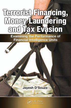 Terrorist Financing, Money Laundering, and Tax Evasion: Examining the Performance of Financial Intelligence Units (Paperback) book cover