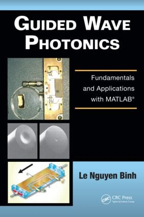 Guided Wave Photonics: Fundamentals and Applications with MATLAB®, 1st Edition (Hardback) book cover