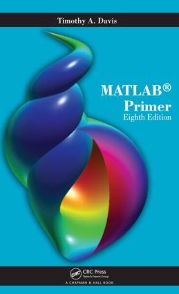 MATLAB Primer: 8th Edition (Paperback) - Routledge