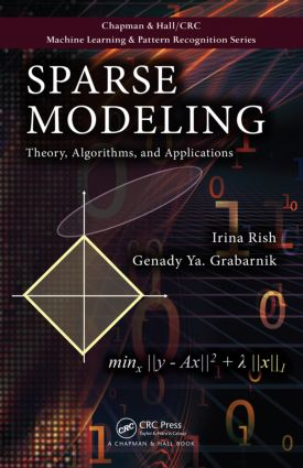 Sparse Modeling: Theory, Algorithms, and Applications, 1st Edition (Hardback) book cover