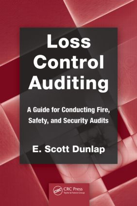 Loss Control Auditing: A Guide for Conducting Fire, Safety, and Security Audits book cover