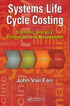 Systems Life Cycle Costing: Economic Analysis, Estimation, and Management book cover