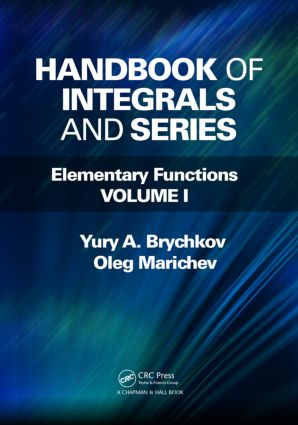 Handbook of Integrals and Series: Elementary Functions, Volume I book cover