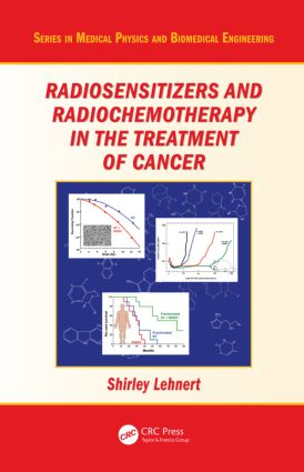 Radiosensitizers and Radiochemotherapy in the Treatment of Cancer: 1st Edition (Hardback) book cover