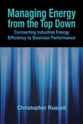 Managing Energy From the Top Down: Connecting Industrial Energy Efficiency to Business Performance book cover