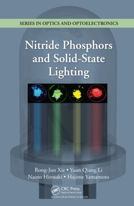 Nitride Phosphors and Solid-State Lighting (Hardback) book cover