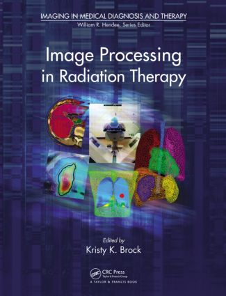 Image Processing in Radiation Therapy: 1st Edition (Hardback) book cover