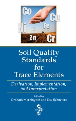 Soil Quality Standards for Trace Elements: Derivation, Implementation, and Interpretation (Hardback) book cover