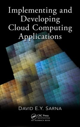 Implementing and Developing Cloud Computing Applications: 1st Edition (Hardback) book cover