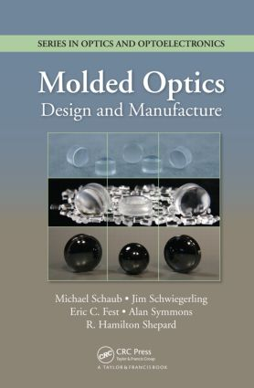 Molded Optics: Design and Manufacture (Hardback) book cover