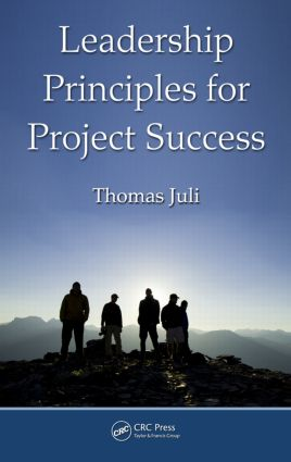 Leadership Principles for Project Success: 1st Edition (Hardback) book cover