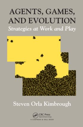 Agents, Games, and Evolution: Strategies at Work and Play (Hardback) book cover