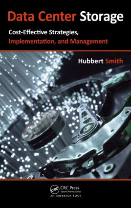 Data Center Storage: Cost-Effective Strategies, Implementation, and Management, 1st Edition (Paperback) book cover