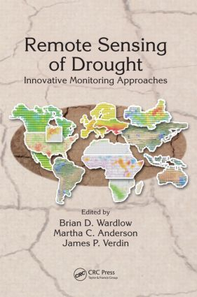 Remote Sensing of Drought: Innovative Monitoring Approaches book cover