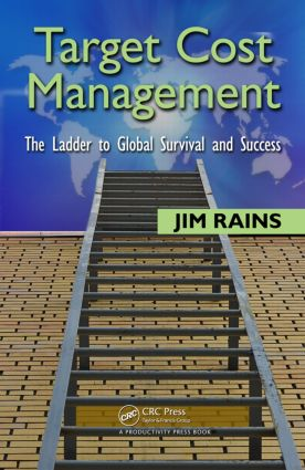 Target Cost Management: The Ladder to Global Survival and Success, 1st Edition (Hardback) book cover