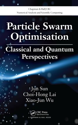Particle Swarm Optimisation: Classical and Quantum Perspectives (Hardback) book cover