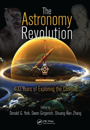 The Astronomy Revolution: 400 Years of Exploring the Cosmos, 1st Edition (Paperback) book cover