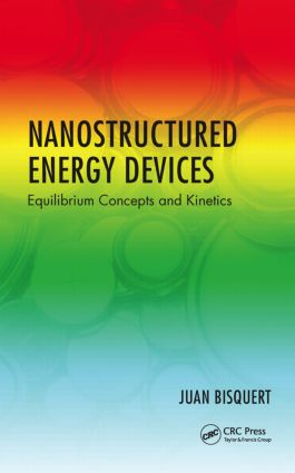 Nanostructured Energy Devices: Equilibrium Concepts and Kinetics, 1st Edition (Hardback) book cover