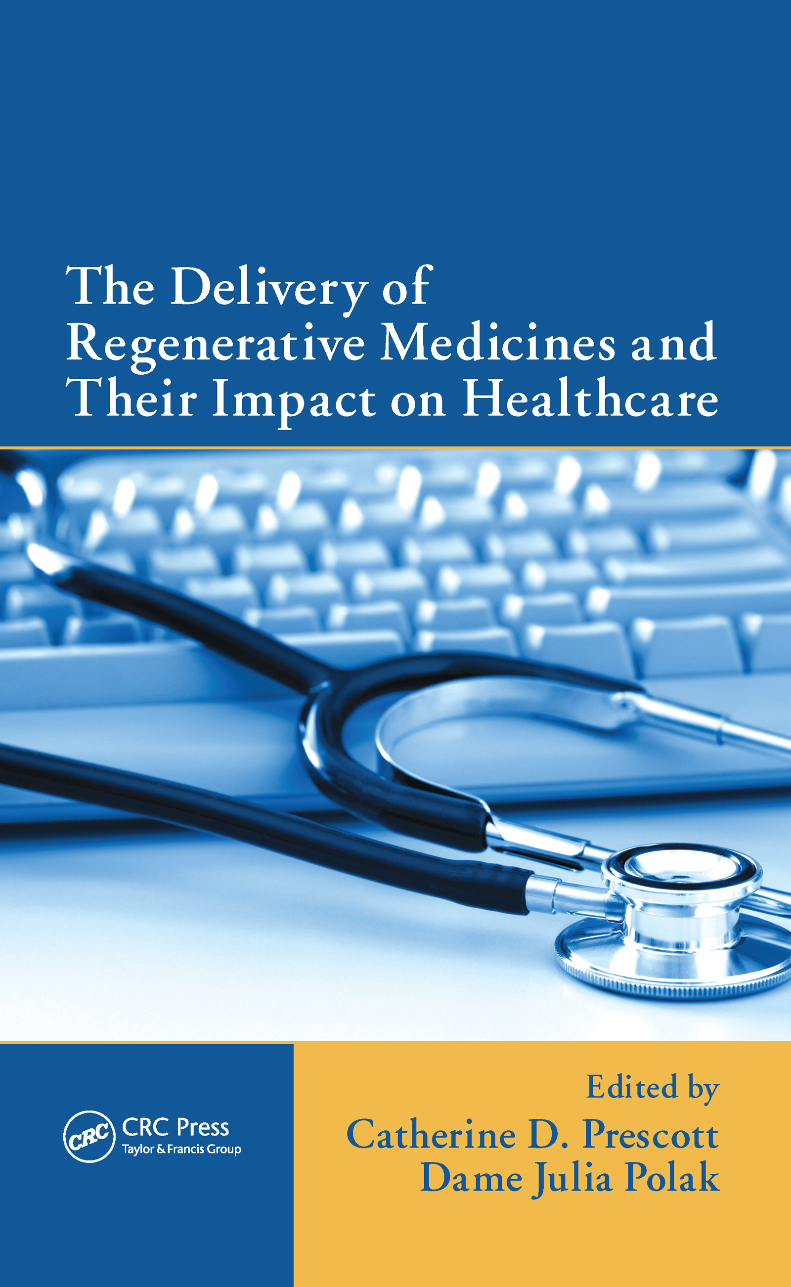 The Delivery of Regenerative Medicines and Their Impact on Healthcare book cover