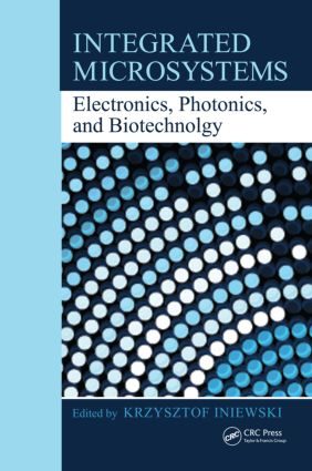 Integrated Microsystems: Electronics, Photonics, and Biotechnology (Hardback) book cover