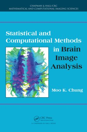 Statistical and Computational Methods in Brain Image Analysis (Hardback) book cover