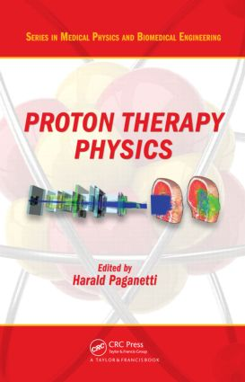 Proton Therapy Physics book cover