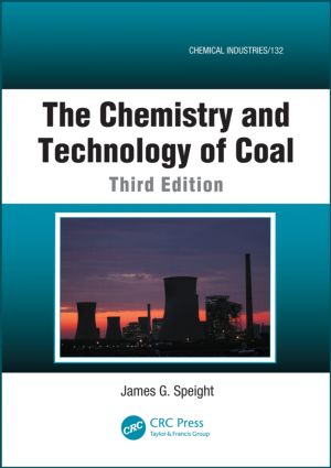 The Chemistry and Technology of Coal, Third Edition: 3rd Edition (Hardback) book cover