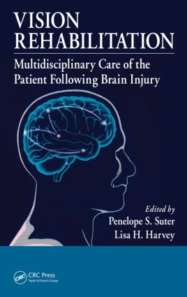 Vision Rehabilitation: Multidisciplinary Care of the Patient Following Brain Injury (Hardback) book cover