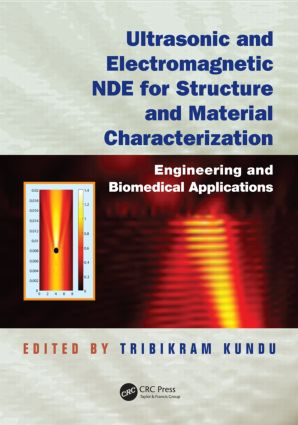Ultrasonic and Electromagnetic NDE for Structure and Material Characterization: Engineering and Biomedical Applications, 1st Edition (Hardback) book cover