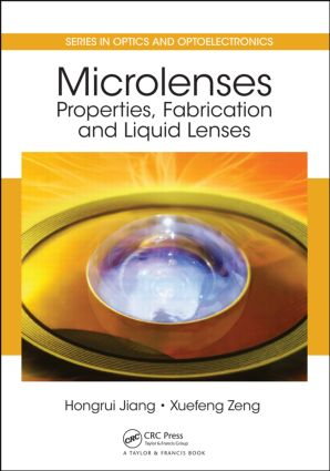 Microlenses: Properties, Fabrication and Liquid Lenses (Hardback) book cover