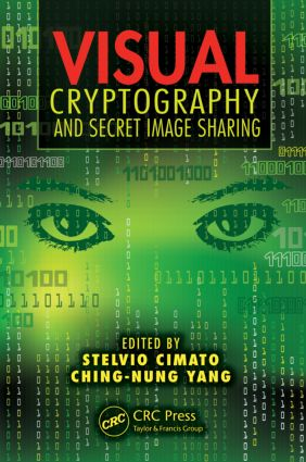 Visual Cryptography and Secret Image Sharing: 1st Edition (Hardback) book cover