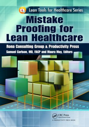 Mistake Proofing for Lean Healthcare: 1st Edition (Paperback) book cover