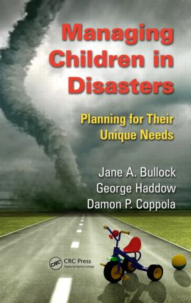 Managing Children in Disasters: Planning for Their Unique Needs, 1st Edition (Hardback) book cover