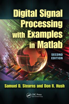 Digital Signal Processing with Examples in MATLAB®, Second Edition: 2nd Edition (Hardback) book cover