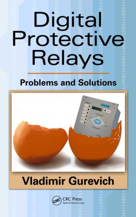 Digital Protective Relays: Problems and Solutions, 1st Edition (Hardback) book cover