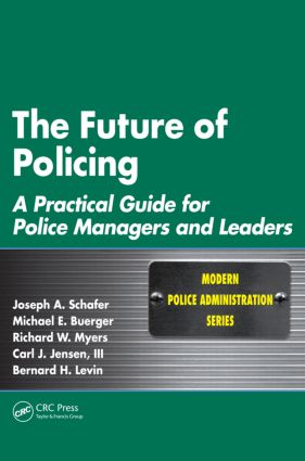 The Future of Policing: A Practical Guide for Police Managers and Leaders (Paperback) book cover
