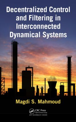 Decentralized Control and Filtering in Interconnected Dynamical Systems: 1st Edition (Paperback) book cover