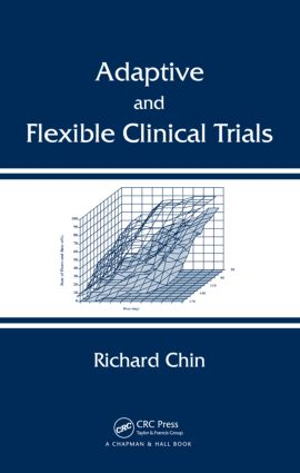 Adaptive and Flexible Clinical Trials (Hardback) book cover