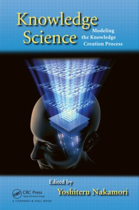 Knowledge Science: Modeling the Knowledge Creation Process, 1st Edition (Hardback) book cover