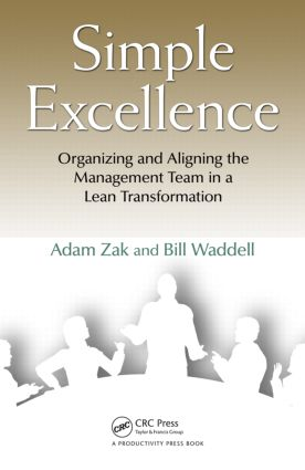 Simple Excellence: Organizing and Aligning the Management Team in a Lean Transformation, 1st Edition (Hardback) book cover