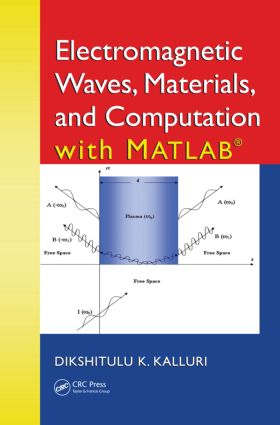 Electromagnetic Waves, Materials, and Computation with MATLAB®: 1st Edition (Hardback) book cover
