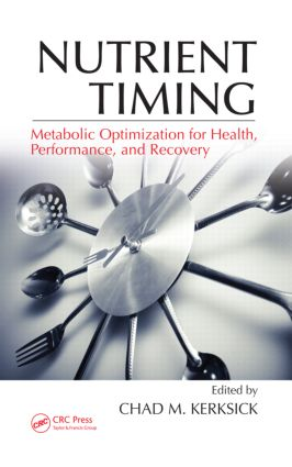 Nutrient Timing: Metabolic Optimization for Health, Performance, and Recovery (Hardback) book cover