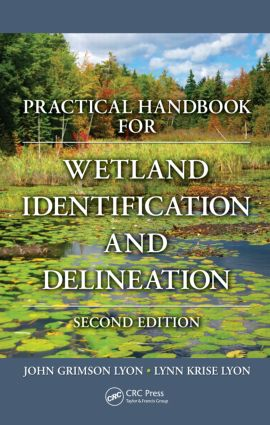 Practical Handbook for Wetland Identification and Delineation, Second Edition: 2nd Edition (Hardback) book cover