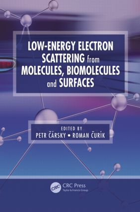 Low-Energy Electron Scattering from Molecules, Biomolecules and Surfaces: 1st Edition (Paperback) book cover